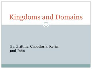 Kingdoms and Domains