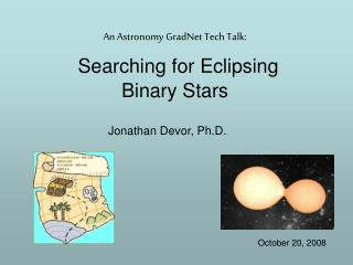 An Astronomy GradNet Tech Talk: Searching for Eclipsing  Binary Stars