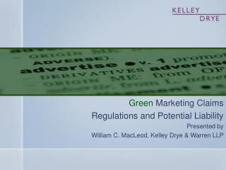 Green  Marketing Claims Regulations and Potential Liability Presented by