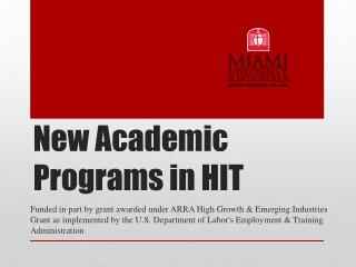 New Academic Programs in HIT