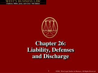 Chapter 26:   Liability, Defenses  and Discharge
