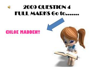 2009 QUESTION 4 FULL MARKS Go to.......