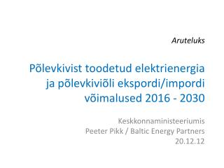 Keskkonnaministeeriumis Peeter Pikk / Baltic Energy Partners 20.12.12