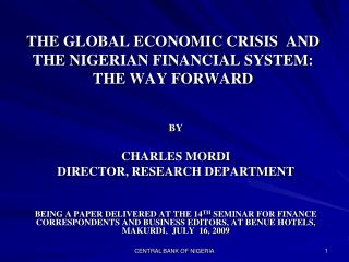 THE GLOBAL ECONOMIC CRISIS  AND THE NIGERIAN FINANCIAL SYSTEM: THE WAY FORWARD