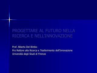 PROGETTARE AL FUTURO NELLA RICERCA E NELL'INNOVAZIONE