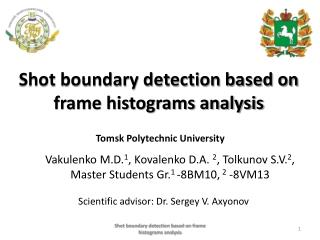 Shot boundary detection based on frame histograms analysis