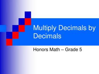 Multiply Decimals by Decimals