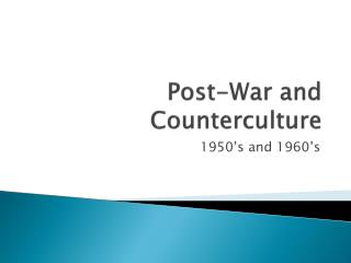 Post-War and Counterculture