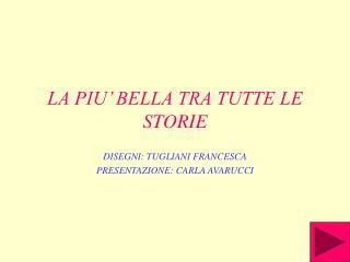 LA PIU' BELLA TRA TUTTE LE STORIE
