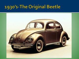 1930's-The Original Beetle
