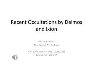 Recent  Occultations  by  Deimos  and  Ixion