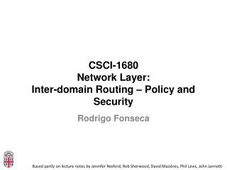 CSCI-1680 Network Layer: Inter-domain Routing  – Policy and Security