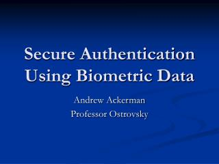 Secure Authentication Using Biometric Data