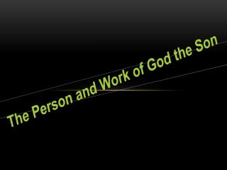 The Person and Work of God the Son