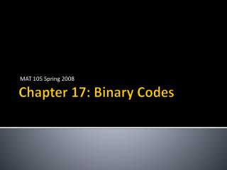 Chapter 17: Binary Codes