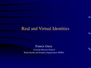 Real and Virtual Identities