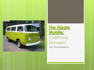 The Hippie Mobile: California Dreamin'