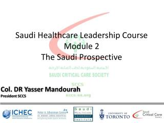 Saudi Healthcare Leadership Course Module 2 The Saudi Prospective