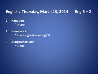 English:   Thurs day ,  March 13 , 2014        Eng  6 – 2