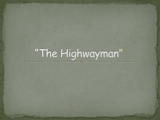 �The Highwayman�
