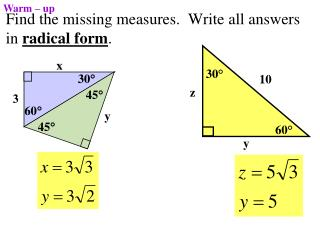 Find the missing measures.  Write all answers in  radical form .