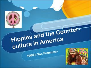 Hippies and the Counter-culture in America