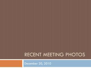 Recent meeting photos