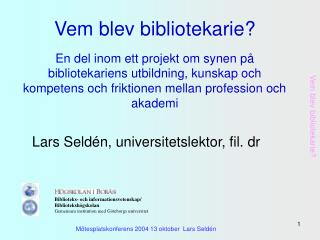 Lars Seldén, universitetslektor, fil. dr