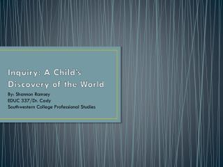 Inquiry: A Child�s Discovery of the World