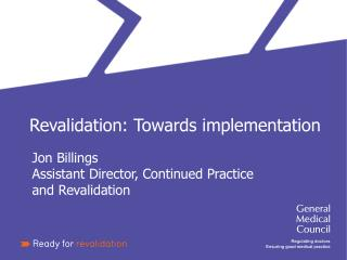 Revalidation: Towards implementation