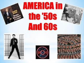 AMERICA in the  '50s And 60s