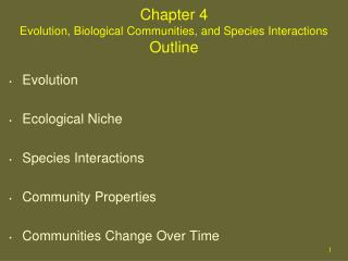 Chapter 4 Evolution, Biological Communities, and Species Interactions Outline