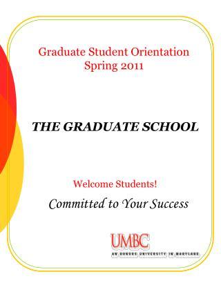 Graduate Student Orientation Spring 2011
