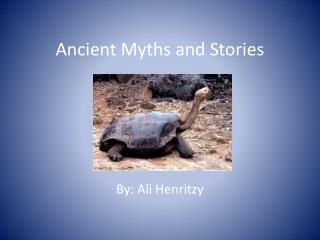 Ancient Myths and Stories