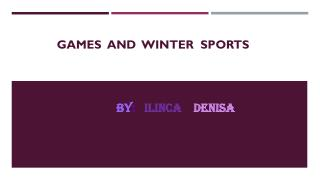 Games and winter sports