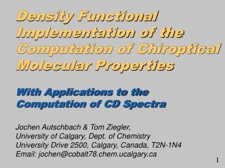 Density Functional Implementation of the Computation of Chiroptical Molecular Properties