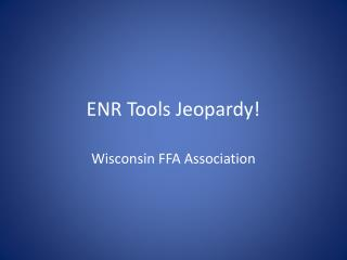 ENR Tools Jeopardy !