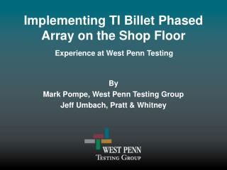Implementing TI Billet Phased Array on the Shop Floor
