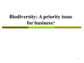Biodiversity: A priority issue for business ?