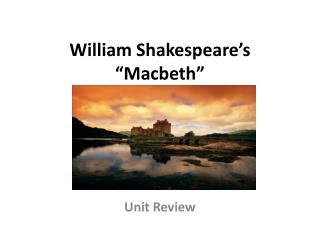 """William Shakespeare's """"Macbeth"""""""