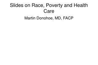 Slides on Race, Poverty and Health Care