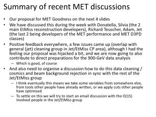 Summary of recent MET discussions