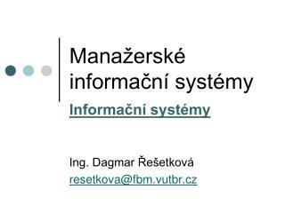 Manažerské informační systémy Informační systémy