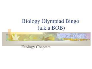 Biology Olympiad Bingo  (a.k.a BOB) 