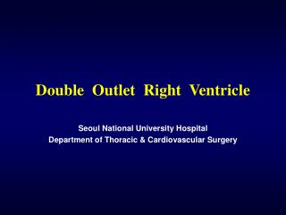 Double  Outlet  Right  Ventricle