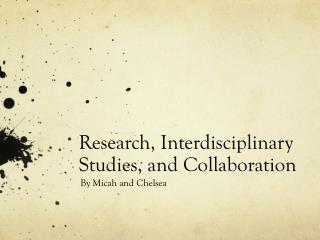 Research, Interdisciplinary Studies, and Collaboration