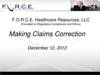 F.O.R.C.E. Healthcare Resources, LLC (Founded on Regulatory Compliance and Ethics)