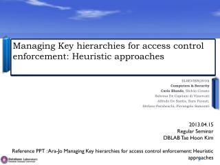 Managing Key hierarchies for access control enforcement: Heuristic approaches