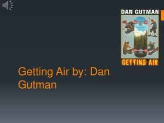 Getting Air by: Dan  G utman