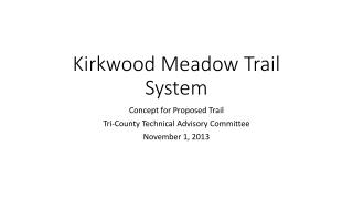Kirkwood Meadow Trail System